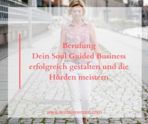 Berufung Dein Soul Guided Business erfolgreich gestalten und die Hürden meistern