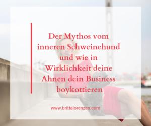 Der Mythos vom inneren Schweinehund und wie in Wirklichkeit deine Ahnen dein Business blockieren